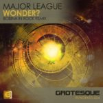 Major League – Wonder? (Bobina In Rock Remix)
