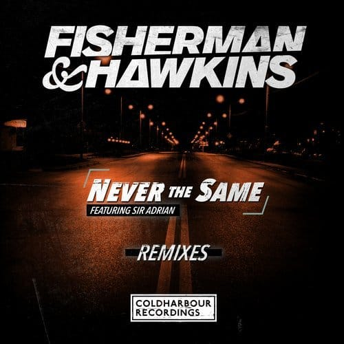 Fisherman & Hawkins feat. Sir Adrian - Never The Same (Radion 6 Remix)