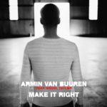 Armin van Buuren feat. Angel Taylor – Make It Right (ilan Bluestone & Maor Levi Remix)