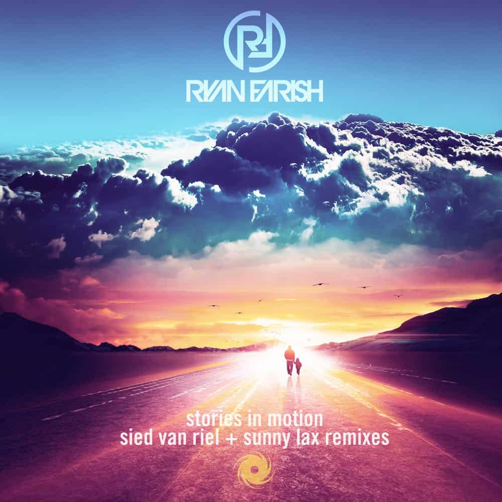 Ryan Farish - Stories In Motion (Sied van Riel & Sunny Lax Remixes)