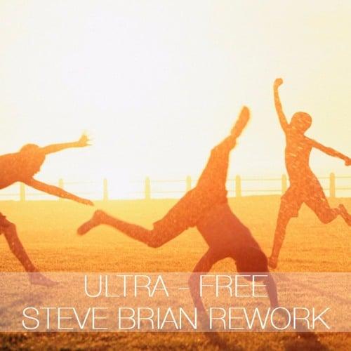 Ultra - Free (Steve Brian Rework)