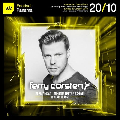 Ferry Corsten live at Luminosity meets Flashover Recordings (20.10.2016) @ Amsterdam, Netherlands