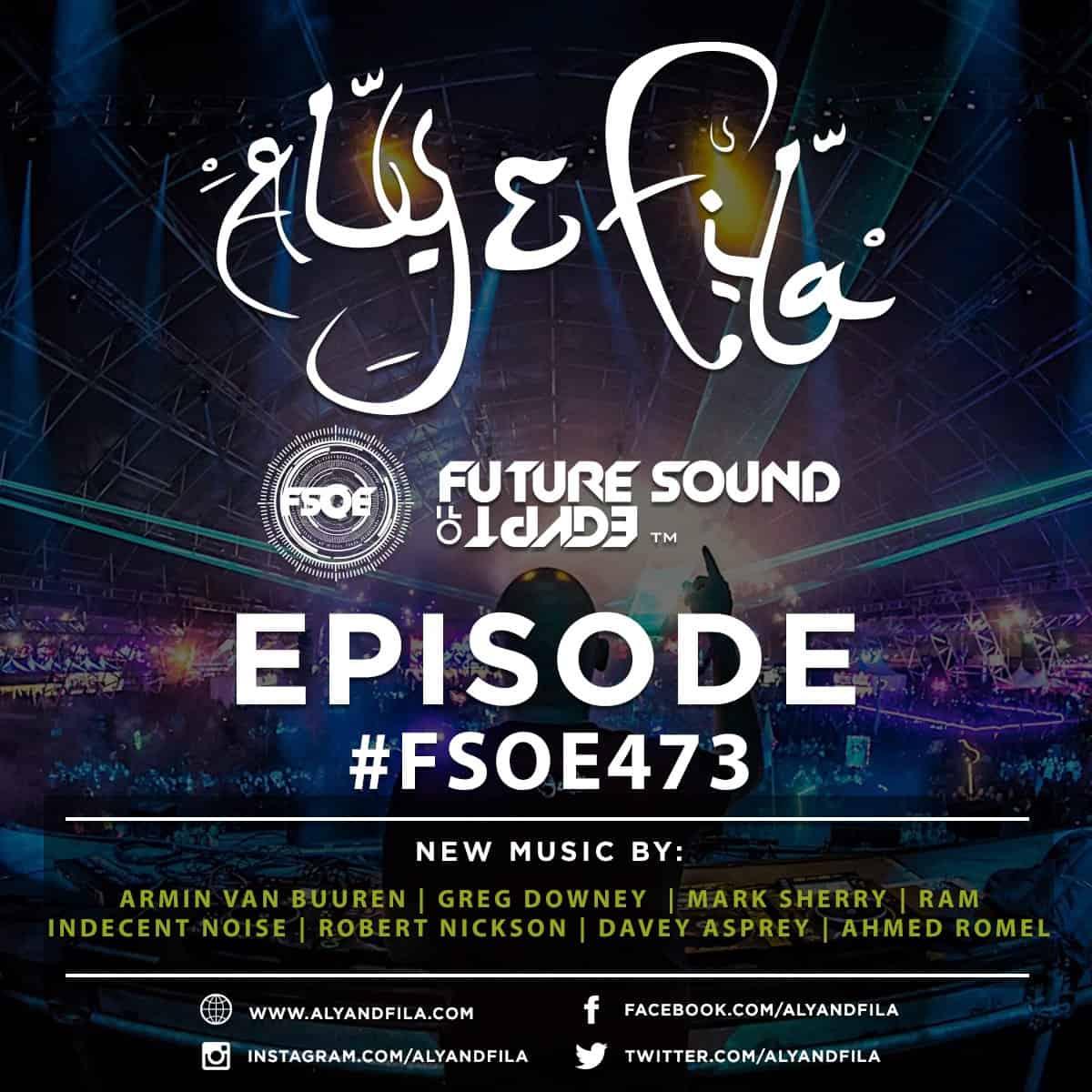 Future Sound of Egypt 473 (05.12.2016) with Aly & Fila