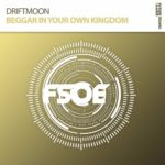 Driftmoon – Beggar In Your Own Kingdom