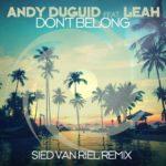 Andy Duguid feat. Leah – Don't Belong (Sied van Riel Remix)