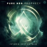 PureNRG – Prophecy (Istoria 2017 Anthem)