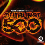 Mark Sherry Presents Outburst 500