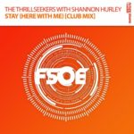 The Thrillseekers With Shannon Hurley – Stay (Here With Me) (Club Mix)