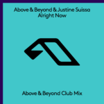 Above & Beyond & Justine Suissa – Alright Now (Above & Beyond Club Mix)