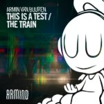 Armin van Buuren – This Is A Test / The Train