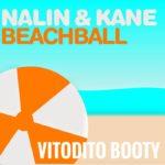 Nalin & Kane – Beachball (Vitodito Booty)