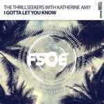 The Thrillseekers with Katherine Amy – I Gotta Let You Know