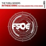 The Thrillseekers – In These Arms (The Thrillseekers Pres. Hydra Remix)