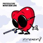 Protoculture – Never Seen Love