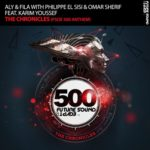 Aly & Fila with Philippe El Sisi & Omar Sherif feat. Karim Youssef – The Chronicles (FSOE 500 Anthem)