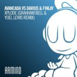 Avancada vs. Darius & Finlay – Xplode (Grahham Bell & Yoel Lewis Remix)