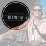 In Memorial of DJ Energy