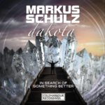 Markus Schulz presents Dakota – In Search of Something Better
