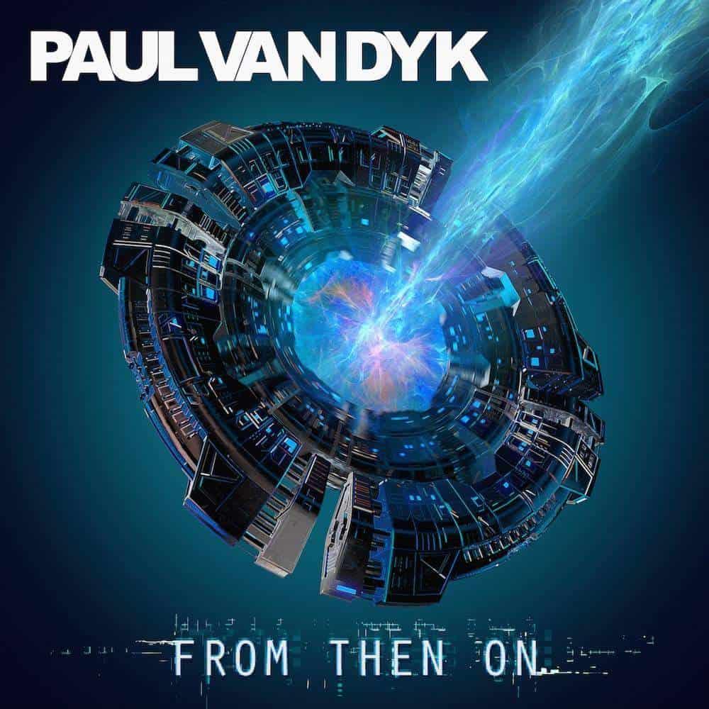 Paul van Dyk - From Then On