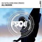 Aly & Fila and Ana Criado – All Heaven
