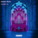 Sander van Doorn presents Purple Haze – Choir 1.0
