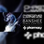 "Christopher Lawrence & Pharmacy Music launch ""Banshee"" Remix Contest"