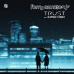 Ferry Corsten – Trust (incl. Heatbeat Remix)