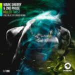 Mark Sherry & 2nd Phase – Killer Twist (Cold Blue Remix)