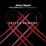 Above & Beyond feat. Richard Bedford – A Thing Called Love (Skylex Rework)