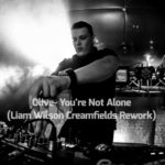 Olive – You're Not Alone (Liam Wilson Creamfields Rework)