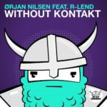 Orjan Nilsen feat. R-Lend – Without Kontakt