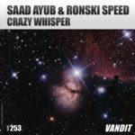 Saad Ayub & Ronski Speed – Crazy Whispers