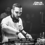 4 Strings – Take Me Away (Dave Neven Remix)
