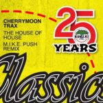 Cherrymoon Trax – The House Of House (M.I.K.E. Push Remix)