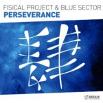 Fisical Project & Blue Sector – Perseverance