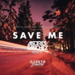 Gareth Emery feat. Christina Novelli – Save Me (Andres Sanchez Uplifting Remix)