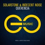 Solarstone & Indecent Noise – Querencia (incl. Giuseppe Ottaviani Rework)
