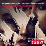 Andy Moor & Ashley Wallbridge feat. Meighan Nealon – Faces (Indecent Noise Remix)