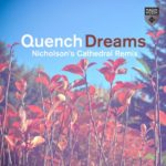 Quench – Dreams (Nicholson's Cathedral Remix)