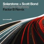 Solarstone & Scott Bond – Red Line Highway (Factor B's Extended Back To The Future Remix)