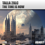Talla 2XLC – The Time Is Now