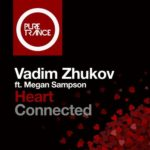 Vadim Zhukov feat. Megan Sampson – Heart Connected (Solarstone Reconstructed Mix)