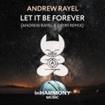 Andrew Rayel – Let It Be Forever (Andrew Rayel & DRYM Remix)