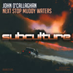John O'Callaghan – Next Stop Muddy Waters
