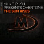 M.I.K.E. Push presents Overtone – The Sun Rises