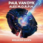 Paul van Dyk & Alex M.O.R.P.H. – Breaking Dawn