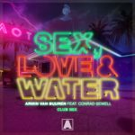 Armin van Buuren feat. Conrad Sewell – Sex, Love & Water (Club Mix)