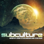 Subculture mixed by John O'Callaghan & Cold Blue
