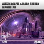Alex M.O.R.P.H. & Mark Sherry – Magnetar