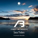 Andy Blueman – Sea Tides (Cinematic Remake)